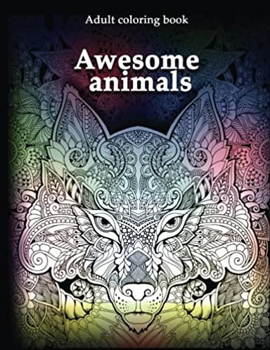 Adult Coloring Book: Awesome animals