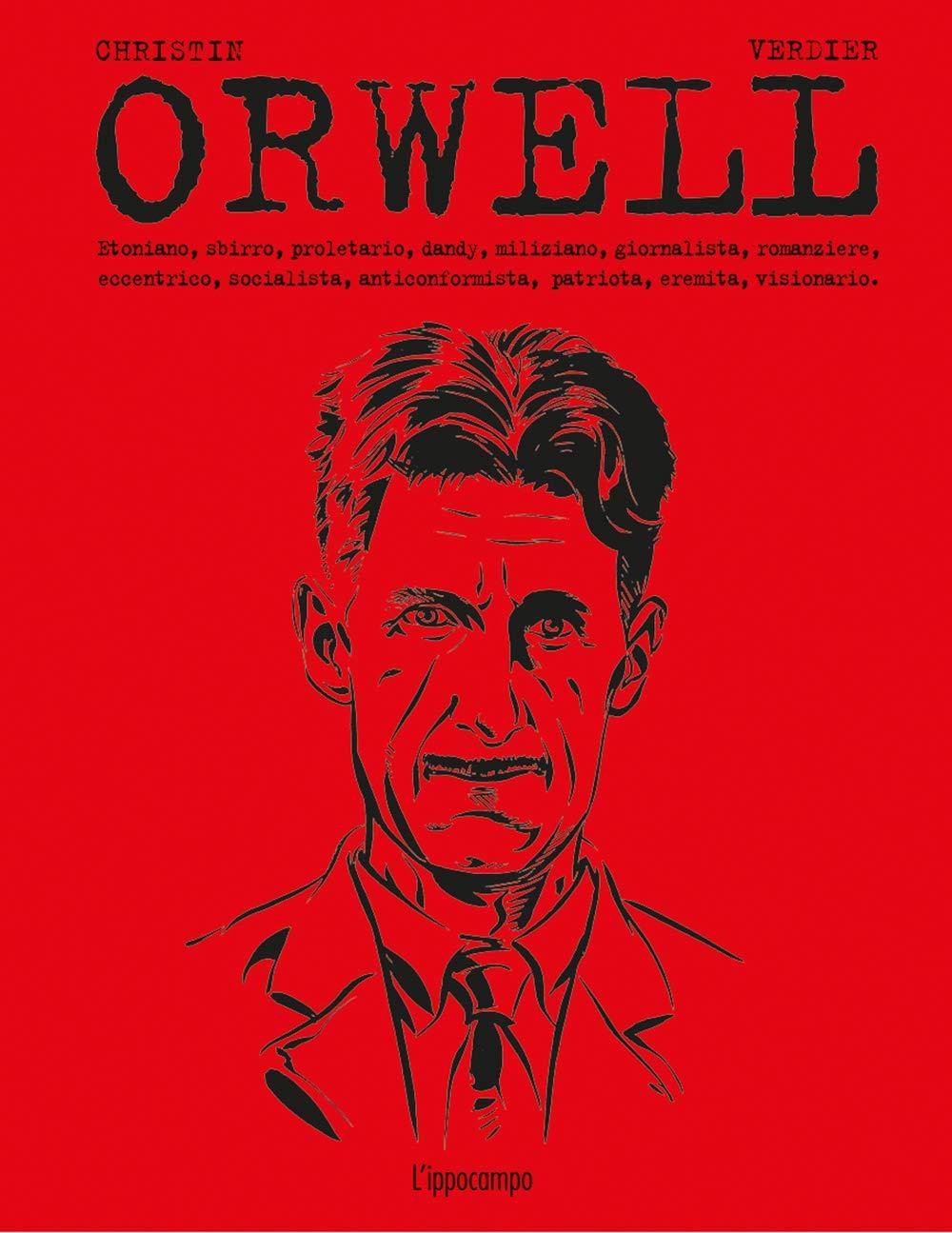 La vida de George Orwell, por Pierre Christin y Sébastien Verdier.