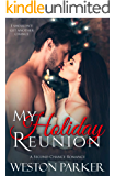 My Holiday Reunion: A Second Chance Holiday Romance