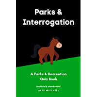 Parks & Interrogation: A Parks & Recreation Quiz Book