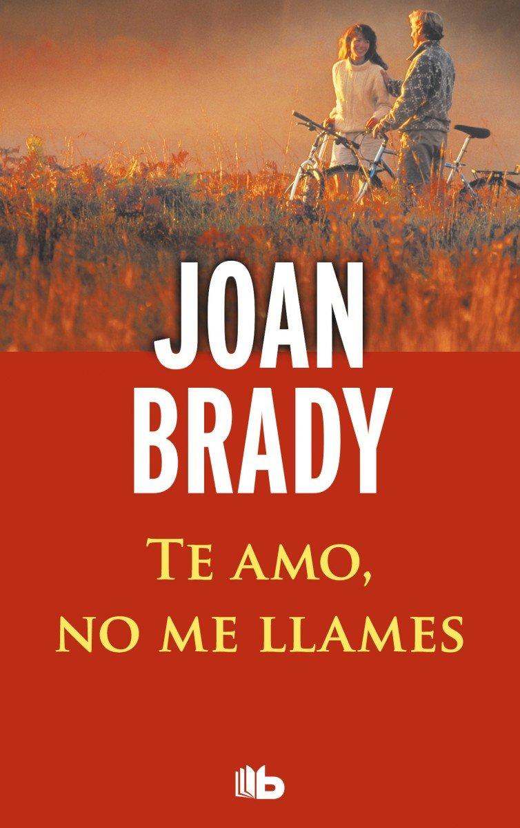 Read Online Te amo, no me llames / I Love You, Don't Call Me (Spanish Edition) ebook