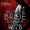 Wicked Bride Games Audiobook by Clarissa Wild Narrated by Kai Kennicott, Wen Ross