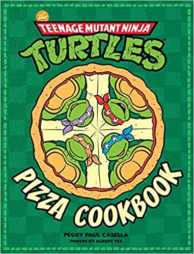 The Teenage Mutant Ninja Turtles Pizza Cookbook: Amazon.es ...