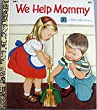 img - for We Help Mommy ( a Little Golden Book) book / textbook / text book