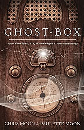 Ghost Box: Voices from Spirits, ETs, Shadow People & Other Astral
