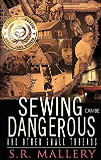 Sewing Can Be Dangerous by S. R. Mallery ebook deal