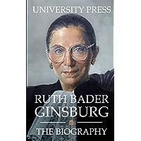 Ruth Bader Ginsburg: The Biography