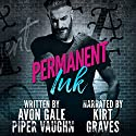 Permanent Ink: Art and Soul, Book 1 Hörbuch von Piper Vaughn, Avon Gale Gesprochen von: Kirt Graves