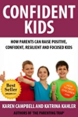 Confident Kids: How Parents Can Raise Positive, Confident, Resilient and Focused Children (Positive Parenting Book 2) Kindle Edition
