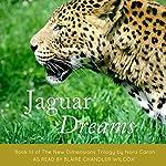 Jaguar Dreams: The New Dimensions Trilogy, Book 3 | Nora Caron