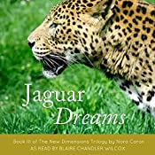Jaguar Dreams: The New Dimensions Trilogy, Book 3 | Nora Caron