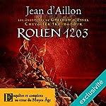 Rouen, 1203 (Les aventures de Guilhem d'Ussel 9) | Jean d'Aillon
