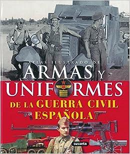 Armas y uniformes de la guerra civil espanola / Guns and