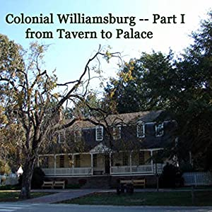 Colonial Williamsburg, Part I - from Tavern to Palace Walking Tour