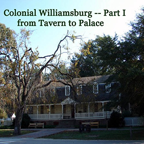 Colonial Williamsburg, Part I - from Tavern to - Tavern Colonial Williamsburg