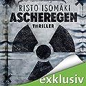 Ascheregen Hörbuch von Risto Isomäki Gesprochen von: Uve Teschner