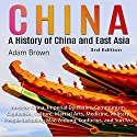 China: A History of China and East Asia 3rd Edition Audiobook by Adam Brown Narrated by Sarah Moore