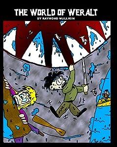The World of Weralt by Raymond Mullikin (2009-04-08)