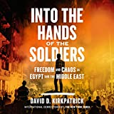 #3: Into the Hands of the Soldiers: Freedom and Chaos in Egypt and the Middle East