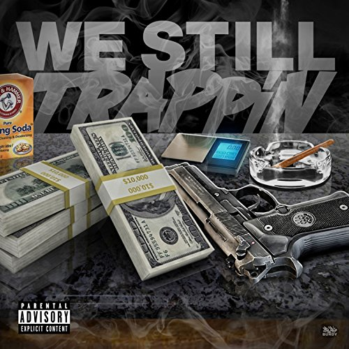 We Still Trappin [Explicit]