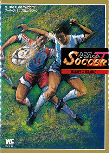 Super Formation Soccer 2 - Super Nintendo Entertainment System Strategy Guide Book (Wonder Life Special SNES Strategy guide book) (1993) ISBN: 4091024416 [Japanese Import]