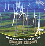 What Can We Do about the Energy Crisis?, Suzanne Slade, 1435824814