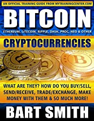 Bitcoin & Other Cryptocurrencies: What Are They? How Do You Buy/Sell, Send/Receive, Trade/Exchange, Make Money With Them & So Much More!