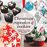 Christmas Cupcakes and Cookies - Adorable ideas for festive cupcakes, cookies and other treats