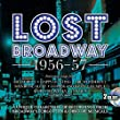 Lost Broadway 1956-1957: Broadway's Forgotten & Obscure Musicals /Various