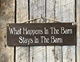 What Happens In The Barn Stays In The Barn - Funny Pallet Wood Plaque