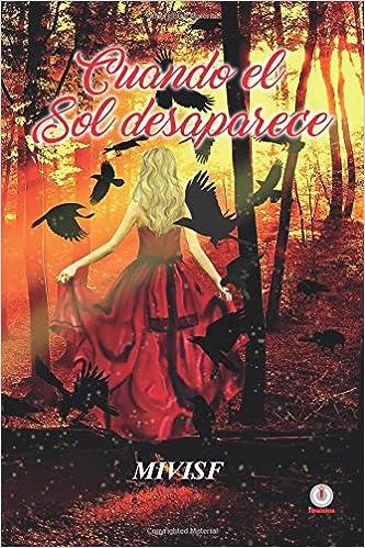 Cuando el sol desaparece (Spanish Edition): Mivisf: 9781944278809: Amazon.com: Books