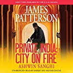 Private India: City on Fire | James Patterson,Ashwin Sanghi