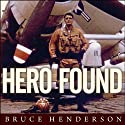 Hero Found: The Greatest POW Escape of the Vietnam War Audiobook by Bruce Henderson Narrated by Todd McLaren