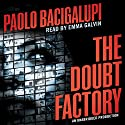The Doubt Factory Audiobook by Paolo Bacigalupi Narrated by Emma Galvin