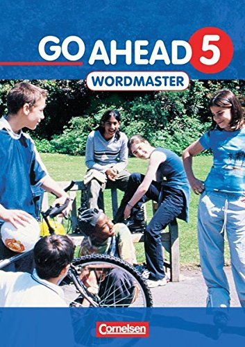 Go Ahead - Ausgabe für die sechsstufige Realschule in Bayern: 5. Jahrgangsstufe - Wordmaster: Vokabellernbuch
