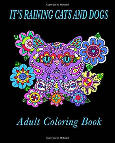 It's Raining Cats and Dogs Adult Coloring Book