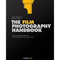 The Film Photography Handbook: Rediscovering Photography in 35mm