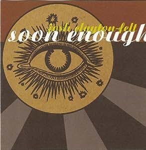 Josh Clayton-Felt - Soon Enough