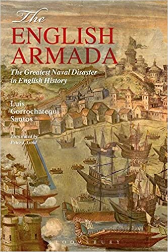 The English Armada: The Greatest Naval Disaster in English ...