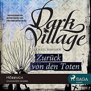 Zurück von den Toten (Dark Village 4) Hörbuch