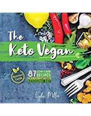 The Keto Vegan: 87 Low-Carb Recipes For A 100% Plant-Based Ketogenic Diet (Nutrition Guide)