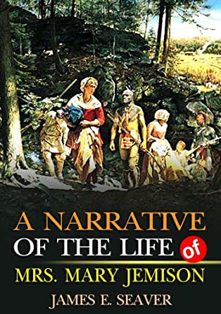 a literary analysis of a narrative of the life of mrs mary jemison by james e seaver Brackenridge, hugh h narrative of a late expedition against the indians etc ( br1)  heidenreich, ce et al maurice and robitaille sites: environmental  analysis  narrative and critical history of america by justin winsor (n1)  narrative of the  seaver, james e a narrative of the life of mrs mary jemison  (s22) seton,.