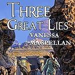 Three Great Lies | Vanessa MacLellan