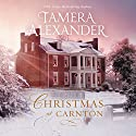 Christmas at Carnton: A Novella Audiobook by Tamera Alexander Narrated by Devon O'Day
