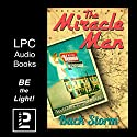 The Miracle Man: An Unbelievable Story of Love, Laughs, and Redemption Audiobook by Buck Storm Narrated by Michael E Dawson
