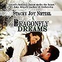 Dragonfly Dreams Audiobook by Stacey Joy Netzel Narrated by Dana Barbato