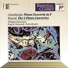 Gershwin: Concerto in F / Ravel: The 2 Piano Concertos (Essential Classics)