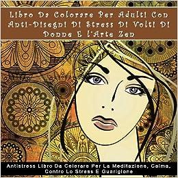 Libro Da Colorare Per Adulti Con Anti Disegni Di Stress Di Volti