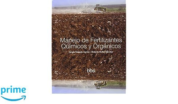 Manejo De Fertilizantes Químicos Y Orgánicos: Amazon.es: Salgado Garcia: Libros