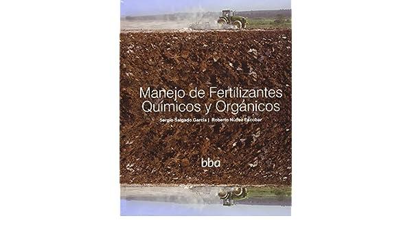 MANEJO DE FERTILIZANTES QUIMICOS Y ORGANICOS: Salgado y Núñez: 9786077699057: Amazon.com: Books